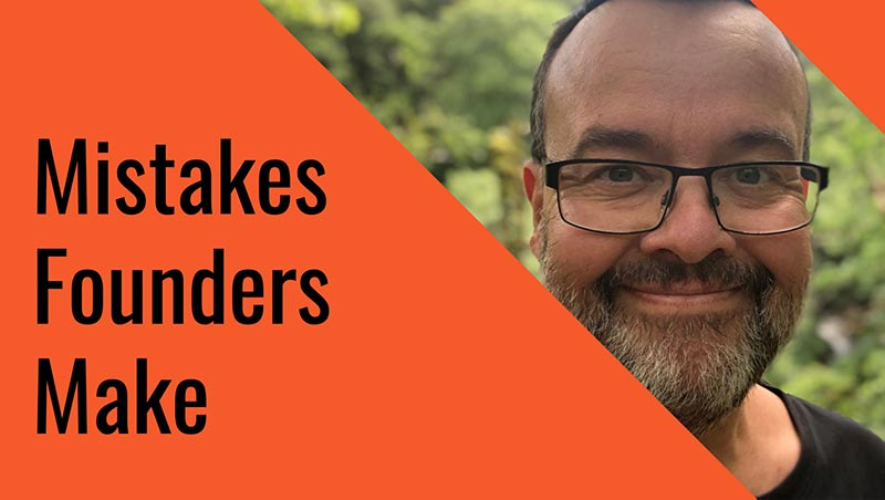 Mistakes Founders Make